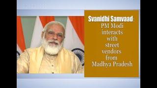 Svanidhi Samvaad: PM Modi interacts with street vendors from Madhya Pradesh