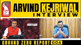 LIVE | Arvind Kejriwal EXCLUSIVE INTERVIEW on Goa's Prudent News Channel