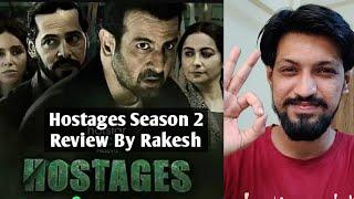 Hostages Season 2 - Review By Rakesh - Ronit Roy, Divya Dutta, Shweta Basu, Shibani & Dino Morya
