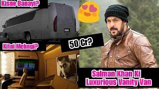 Salman Khan Luxurious Vanity Van Price Will Shock You,Bhaijaan Ki Shandaar Vanity Van Karodo Ki Hai?
