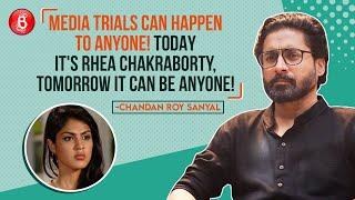 Chandan Roy Sanyal's BOLD Outburst On Rhea Chakraborty, Sushant Singh Rajput, Media Trials & Aashram