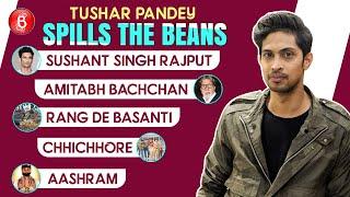 Tushar Pandey TALKS On Sushant Singh Rajput, Amitabh Bachchan, Rang De Basanti, Chhichhore & Aashram