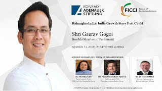 Reimagine India Series India Growth Story Post COVID with Mr Gaurav Gogoi