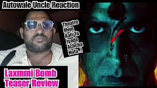 Laxmmi B@mb Teaser Review By Auto Wale Uncle, Ye Film Theatre Mein Aati To 300 Cr Bhi Kama Leti