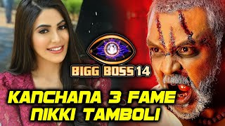 Bigg Boss 14 | Kanchana Fame Nikki Tamboli Ki Hogi Show Me Entry? | South Indian Film Industry