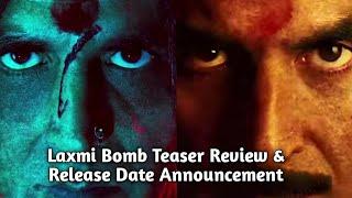 Akshay Kumar's Laxmi Bomb Teaser Review & Release Date Announcement
