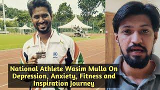 International Athlete Wasim Mulla Exclusive Interview - Depression, Fitness & Inspirational Journey