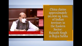 China claims approximately 90,000 sq. kms. of Indian territory in the Eastern Sector: Rajnath Singh