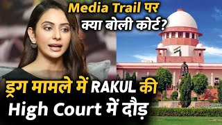 Drug Mamle Me Rakul Preet Ke Media Trail Par Kya Boli Delhi High Court