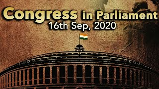 Congress in Parliament | 16 September, 2020