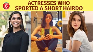 Deepika Padukone To Alia Bhatt To Kriti Sanon - Actresses Who Opted For A Short Hair Look