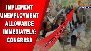 Implement unemployment allowance immediately: Congress