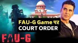 Akshay Kumar Ke FAU-G Game Par Aaya COURT Ka Order, Kya Likha Hai Order Me