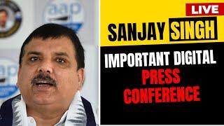 LIVE | Senior AAP leader & Rajya Sabha Member Sanjay Singh addressing an Important Press Conference