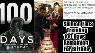 100 Days To Salman Khan Birthday Trends On Social Media By Bhaijaan Fans