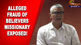 Expose | Ex follower of Believers expose the alleged fraud happening in Goa
