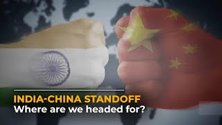 Indo-China Standoff: 1962 like situation or a short Kargil like conflict, where are we headed for?