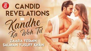 Salman Yusuff Khan & Zaara Yesmin's Candid REVELATIONS On Kandhe Ka Woh Til | Sachet Tandon