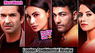 London Confidential Movie Review Starring Mouni Roy And Purab Kohli