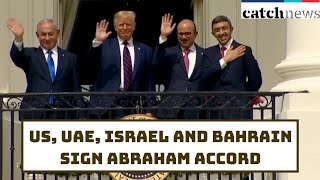US, UAE, Israel And Bahrain Sign Abraham Accord | Catch News