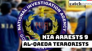 NIA Arrests 9 Al-Qaeda Terrorists From Kerala, West Bengal | Catch News