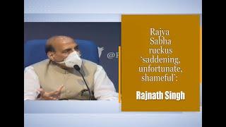 Rajya Sabha ruckus 'saddening, unfortunate, shameful': Rajnath Singh
