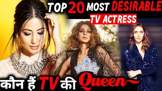 Top 20 Most Desirable TV Actresses | Hina Khan, Jennifer Winget, Karishma Tanna