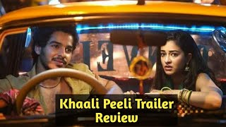 Khaali Peeli Trailer Review By Rakesh - Ishaan Khatter & Ananya Panday