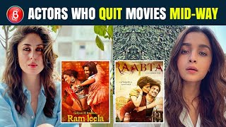 Kareena Kapoor Khan To Alia Bhatt - Actors Who QUIT Films Mid-Way