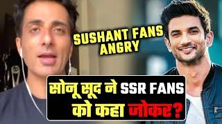 Sonu Sood Ne Kaha Sushant Singh Rajput Fans Ko Joker? | Bhadak Gaye SSR Fans