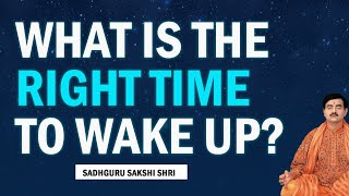 What is the the right time to wake up?