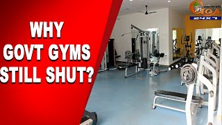 Why are government gyms still not open?