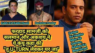 """Salman Khan Aur Akshay Kumar Ne Director Farhad Samji Ko Ye Kyun Kahaa Ki """"Tu U-TURN Lekar Ghar Ja"""""""