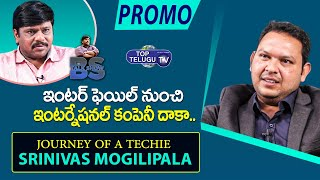 Techie Srinivas Mogilipala Interview PROMO | BS Talk Show | Top Telugu TV