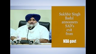 Sukhbir Singh Badal announces SAD's exit from the NDA govt