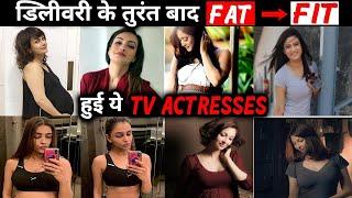 Delivery Ke Turant  Baad Fat To Fit Hui Ye TV Actresses, Dekhkar Ud Jayenge Hosh