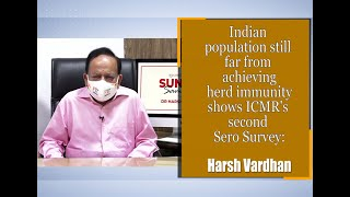 Indian population still far from achieving herd immunity shows ICMR's 2 Sero Survey: Harsh Vardhan