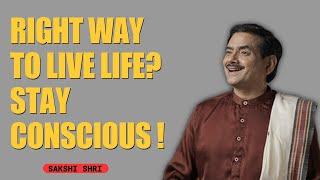 जीवन जीने का सही तरीका क्या है?   What is the right way to live life? @Sadhguru Sakshi Shree