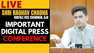 LIVE | Hon'ble Vice Chairman DJB, Raghav Chadha addressing an Important Press Conference