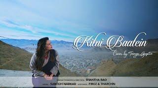 Kitni Baatein | Lakshya | Cover by Tanya Gupta |
