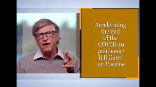 Accelerating the end of the COVID-19 pandemic: Bill Gates on Vaccine