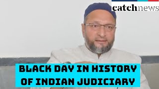 'Black Day In History Of Indian Judiciary': Owaisi On Babri Demolition Case Verdict | Catch News