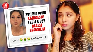 Suhana Khan Exposes Trolls And Lambasts Them For Racist Comments