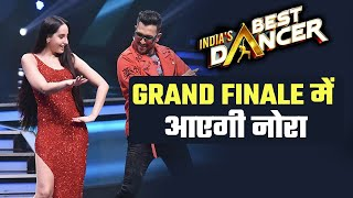 India's Best Dancer Grand Finale Me Wapis Aayegi Nora Fatehi, Good News For Nora Fans