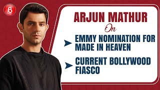 Arjun Mathur REVEALS About Made In Heaven's Emmy Nomination & The Ongoing Bollywood Fiasco