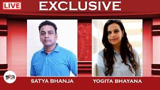 Exclusive Interview with Yogita Bhayana | UP Case | Satya Bhanja