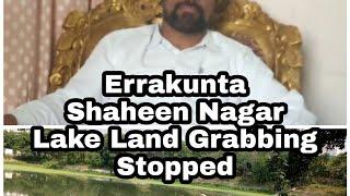 TRS Ex MLC Inayath Ali Baqri Save's Errakunta Lakes From Land Grabbers