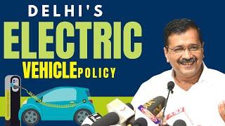 Electric Vehicle Policy: Delhi Govt का बड़ा फैसला, CM Arvind Kejriwal ने की E-Vehicle Policy लॉन्च