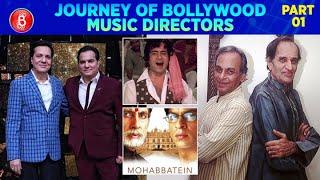 Journey Of Bollywood Music Directors - Jatin–Lalit To Kalyanji–Anandji (Part 1)