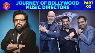 Journey Of Bollywood Music Directors - Pritam To Shankar–Ehsaan–Loy (Part 2)
